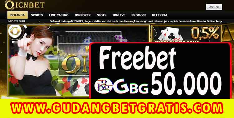 freechip gratis,freebet 50.000,freebet gratis,freebet tanpa deposit,freechip terbaru,idn sport,agen poker idn,daftar poker idn,icnbet,link alternatif icnbet
