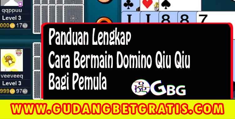 cara bermain qiu qiu,cara bermain qq,cara bermain domino,domino line,tips dan trik bermain domino,tips bermain ceme