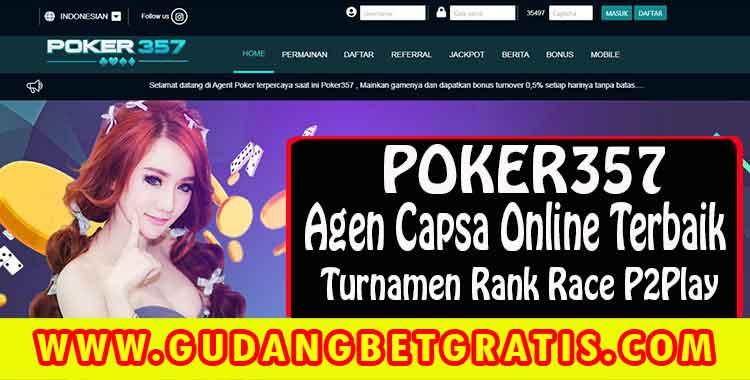 poker357,link alternatif poker357,registrasi akun poker357,turnamen rank race,p2p,agen capsa online,agen capsasusun terbaik,betgratis,gudangbetgratis