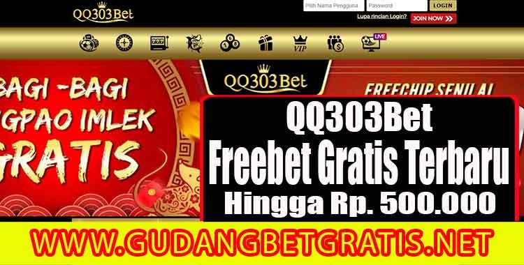 QQ303Bet - Freebet Terbaru hingga Rp. 500.000