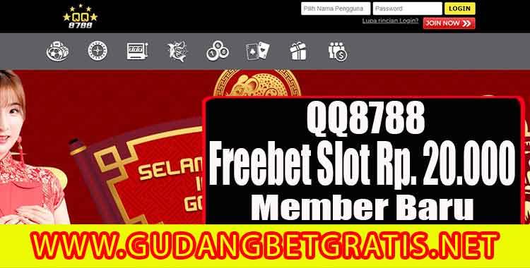 Qq8788 Freebet Slot Gratis Rp 20 Ribu Member Baru Gudang Betgratis Info Bet Gratis Freechip Freebet Freespin Agen Slot Mix Parlay
