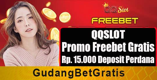 Qqslot Promo Freebet Gratis Rp 15 000 Deposit Perdana Gudang Betgratis Info Bet Gratis Freechip Freebet Freespin Agen Slot Mix Parlay
