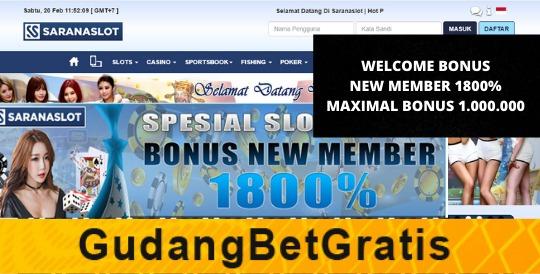 SARANASLOT- WELCOME BONUS NEW MEMBER 1800% MAXIMAL BONUS IDR 1.000.000
