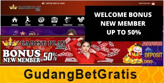 GADINGPLAY- WELCOME BONUS NEW MEMBER UP TO 50%