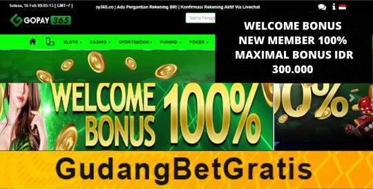 GOPAY365- WELCOME BONUS NEW MEMBER 100%  DENGAN MAXIMAL BONUS IDR 300.000