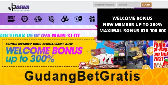 JPDEWA- WELCOME BONUS NEW MEMBER UP TO 300% DENGAN MAXIMAL BONUS IDR 100.000