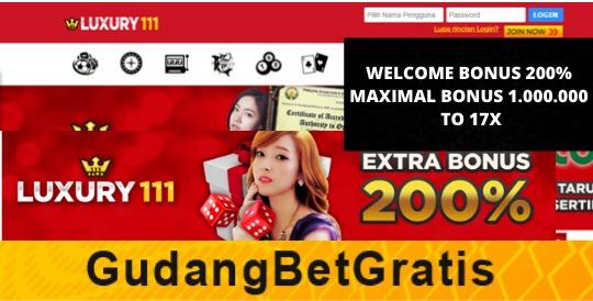 LUXURY111- WELCOME BONUS 200%  DENGAN MAXIMAL BONUS IDR 1.000.000 TO 17X