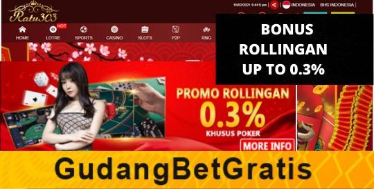 RATU303- BONUS ROLLINGAN UP TO 0.3%