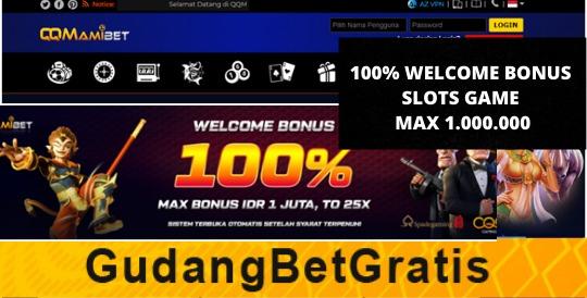 QQMAMIBET- 100% WELCOME BONUS SLOTS GAME MAX 1.000.000