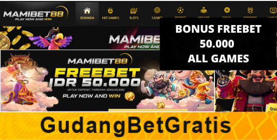 MAMIBET88- BONUS FREEBET 50.000 ALL GAMES